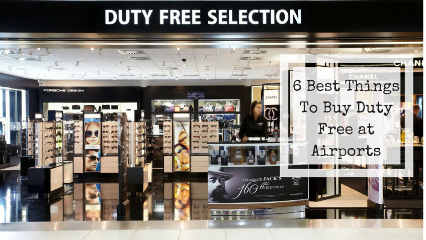 6 Best Things to buy duty-free at the Airport