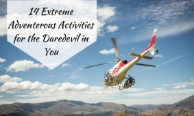 14 Extreme Adventerous Activities for the Daredevil in You