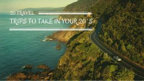 20 Travel Trips to Take in Your 20`s
