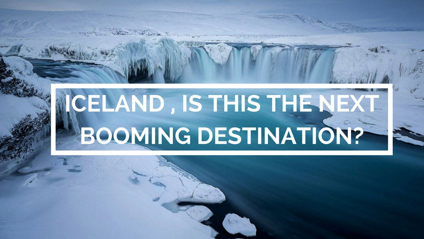 Iceland , Is This the Next Booming Destination
