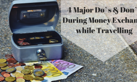 4 Major Do`s & Don`t During Money Exchange while Travelling
